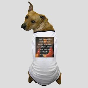 Since Love And Fear - Machiavelli Dog T-Shirt