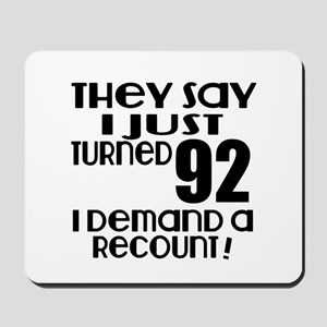 I Just Turned 92 Birthday Mousepad
