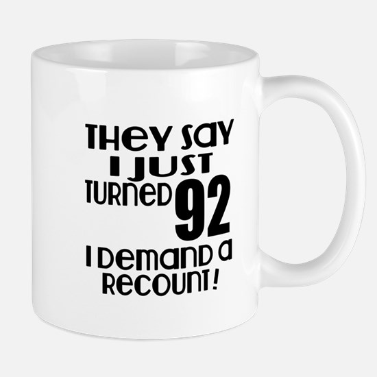 I Just Turned 92 Birthday Mug