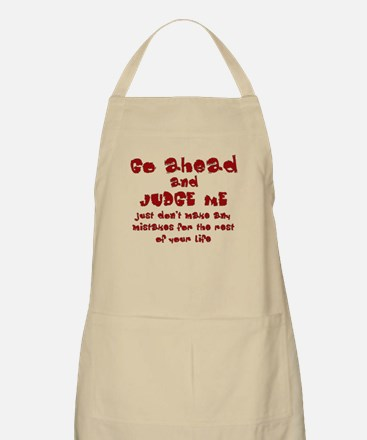 Go Ahead and Judge Me Apron