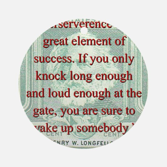 Perseverence Is A Great Element - Longfellow Round