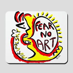 Fear No Art - Original! Mousepad