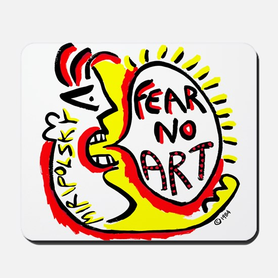 Fear No Art - Original! Mousepad