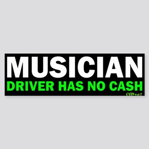 Musician - No Cash Bumper Sticker