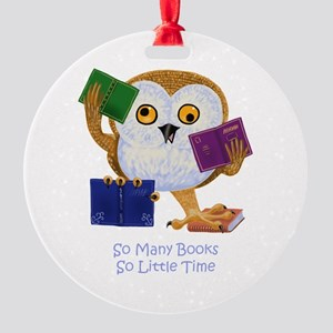 So Many Books So Little Time Ornament