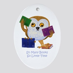 So Many Books So Little Time Ornament (Oval)