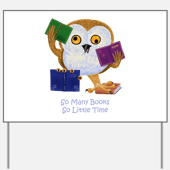 So Many Books So Little Time Yard Sign