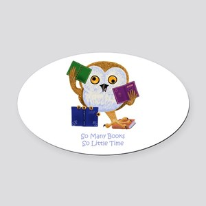 So Many Books So Little Time Oval Car Magnet