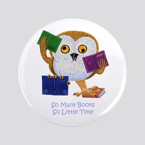 """So Many Books So Little Time 3.5"""" Button"""