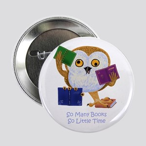 """So Many Books So Little Time 2.25"""" Button"""