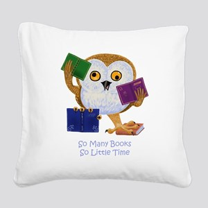 So Many Books So Little Time Square Canvas Pillow