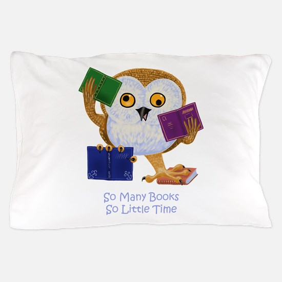 So Many Books So Little Time Pillow Case