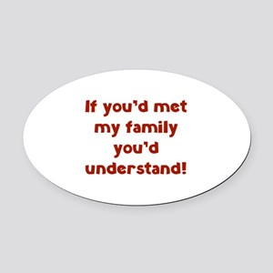 You'd Understand Oval Car Magnet