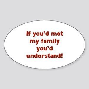 You'd Understand Sticker (Oval)