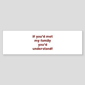 You'd Understand Sticker (Bumper)