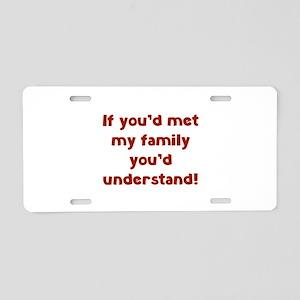 You'd Understand Aluminum License Plate