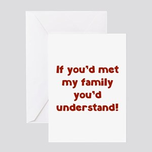 You'd Understand Greeting Card