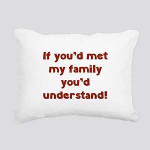 You'd Understand Rectangular Canvas Pillow