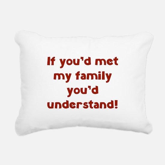 You'd Understand Rectangular Canvas Pillow
