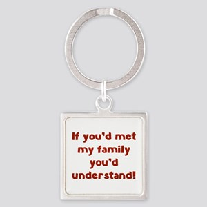 You'd Understand Square Keychain