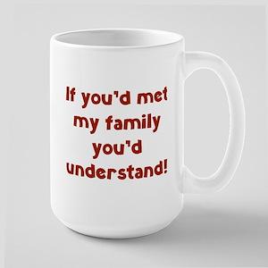 You'd Understand Large Mug
