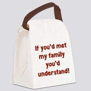 You'd Understand Canvas Lunch Bag
