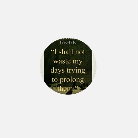 I shall Not Waste My Days - London Mini Button