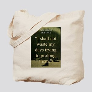 I shall Not Waste My Days - London Tote Bag