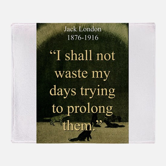 I shall Not Waste My Days - London Throw Blanket