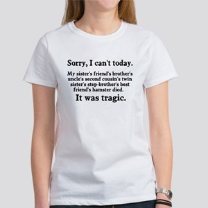 Sorry I can't today hamster died Women's T-Shirt