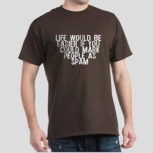 Life easier mark people spam Dark T-Shirt