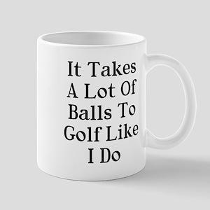 A lot of balls to golf like me Mug