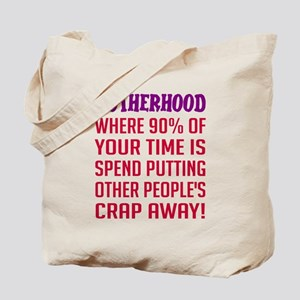 Motherhood put away crap Tote Bag