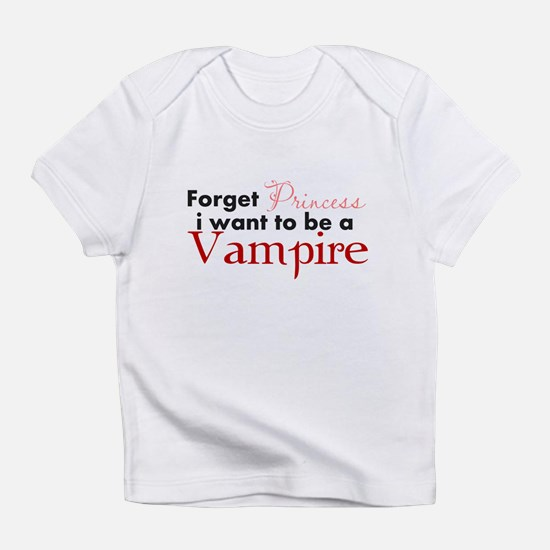 Cute Screw being princess i want be vampire Infant T-Shirt