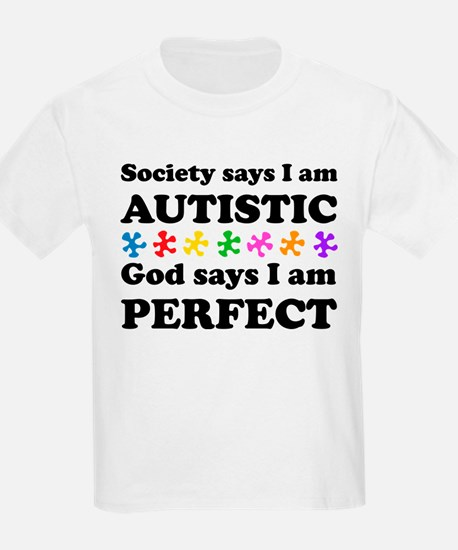 Autistic=Perfect T-Shirt