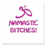 Namaste Bitches- Pink Glitter Effect Square Car Ma