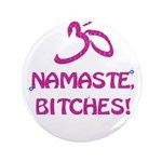 Namaste Bitches- Pink Glitter Effect 3.5