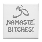 Sparkly Namaste Bitches Tile Coaster