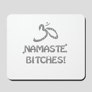 Sparkly Namaste Bitches Mousepad