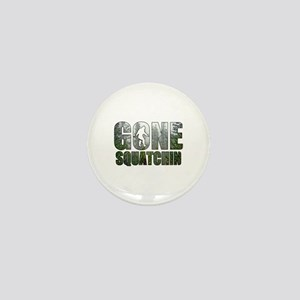 Gone Squatchin deep woods Mini Button