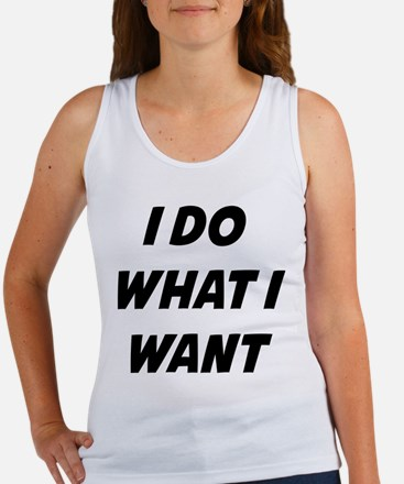 I Do What I Want Women's Tank Top