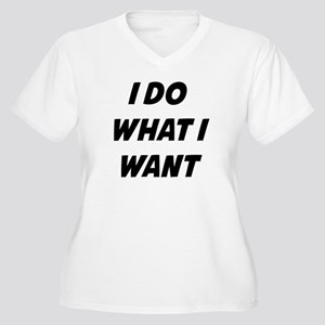 I Do What I Want Women's Plus Size V-Neck T-Shirt