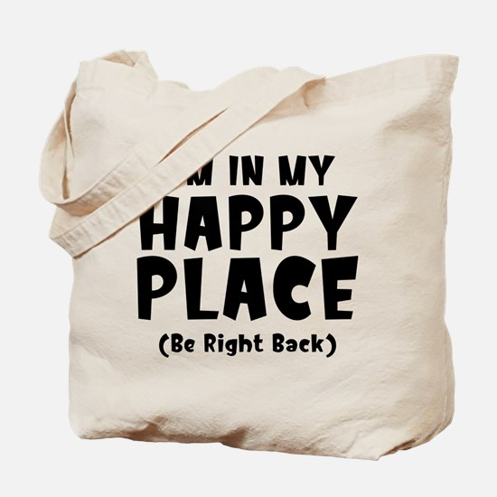 I'm In My Happy Place Tote Bag