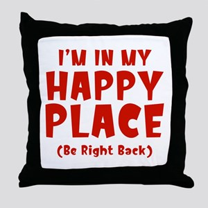 I'm In My Happy Place Throw Pillow