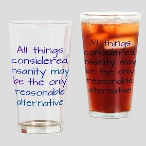Consider Insanity Drinking Glass