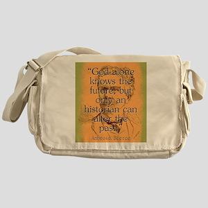 God Alone Knows The Future - Bierce Messenger Bag