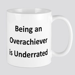Being an Overachiever is Underrated Mug