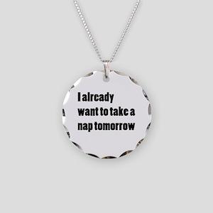 I Want a Nap Necklace Circle Charm