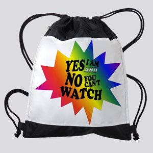 Yes I am an No you cant watch Drawstring Bag