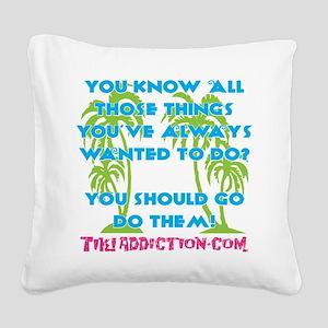 GO DO THEM - ALL Square Canvas Pillow